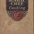 """Magic Chef Cooking"" Cookbook, Vintage 1935, CB10"