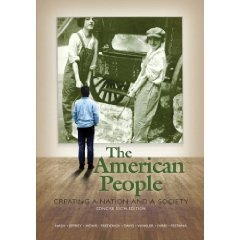 The American People: Creating a Nation and a Society, Concise Edition(6th Edition) ISBN: 0205568432