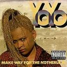 Make Way for the Motherlode by Yo-Yo (Cassette, Mar-1991, EastWest) COMPLETE