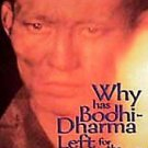 Why Has Bodhi-Dharma Left for the East? (DVD, 1999)
