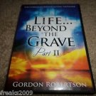 LIFE BEYOND THE GRAVE PART II / 2  GORDON ROBERTSON DVD