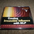 NIGHTINGALE CONANT CHARLES FAULKNER CREATING IRRESISTIBLE INFLUENCE WITH NLP CD