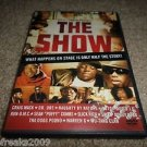 The Show (DVD, 2004) WHAT HAPPENS ON STAGE IS ONLY HALF THE STORY