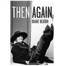 Then Again by Diane Keaton (2011, CD, Unabridged)