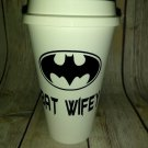 Bat Wifey Coffee - Batman Coffee Travel Plastic Reusable Travel Mug