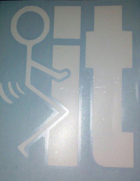 "Stick Figure Humping IT -F#@K It - Screw It - 4"" Fuck-It Decal/ Sticker"