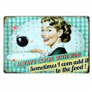I Always Cook With Wine Metal Tin Sign Plate Vintage Art Painting For Home Pub C