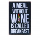 A Meal Without Wine Is Called Breakfast Vintage Plaque Art Poster Home Decor Iro