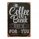 Coffee Break Time For You Vintage Metal Tin Sign Bar Pub Home Wall Decor Poster