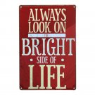 Always Look On Bright Side of Life Words Tin Plate Vintage Metal Signs Art Poste