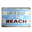 Life Is Good At Beach Plate Metal Signs Art Decor Painting Pub Cafe Bar Vintage