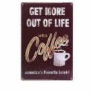 Get More Out Of Life With CAFE Vintage Plaque Home Decor Art Poster Iron Plate W