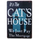 "Its The Cat""""s House Metal Tin Plaque Sign Art Home Art Wall Decor For Hotel Bar"