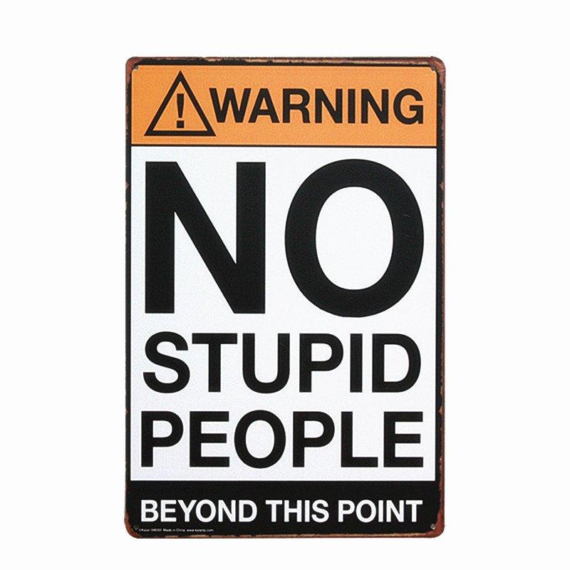 Vintage Warning No Stupid People Retro Metal Tin Signs Poster Wall Decor Home Ba
