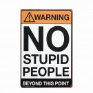 Vintage Warning No Stupid People Retro Metal Tin Signs Poster Wall Decor Home Ba