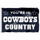 """You""""""""re In Cowboys Country Flag 3ft X 5ft Polyester NFL Dallas Cowboys Banner Fly"""