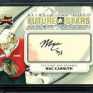 2011-12 ITG Between the Pipes Goaliegraph Autograph A-MC   Mac Carruth