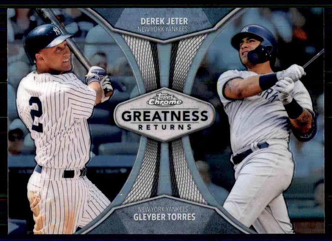 2019 Topps Chrome Baseball #GRE-11  Greatness Returns  Derek Jeter  Gleyber Torres