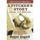 A Pitcher's Story by Roger Angell 2001 NEW Gift!!