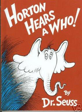 HORTON HEARS A WHO! By Dr. Seuss