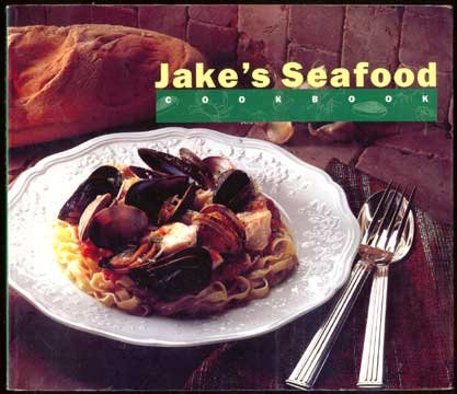 JAKE'S SEAFOOD COOKBOOK Recipes 1992 McCORMICK Schmick