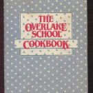 1984 THE OVERLAKE SCHOOL COOKBOOK Recipes