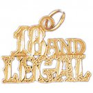 14K GOLD SAYING CHARM - 18 AND LEGAL #9686