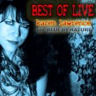 Karen Lawrence And Blue By Nature - Best Of Live Remastered (2018 Silver Pressed Promo CD)*
