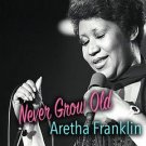 Aretha Franklin - Never Grow Old Aretha Franklin (2018 Silver Pressed Promo CD)*
