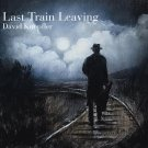 David Knopfler - Last Train Leaving (2020 Silver Pressed Promo CD)*