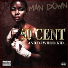 50 Cent And Dj Whoo Kid - Man Down (CD Promo Edition 2019)