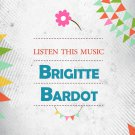 Brigitte Bardot - Listen This Music (2019 Silver Pressed Promo CD)*