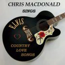 Chris MacDonald - Elvis Country Love Songs (CD Promo Edition 2019)