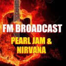 Pearl Jam And Nirvana - FM Broadcast (2020) CD