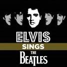 Elvis Presley - Elvis Sings The Beatles [From The Files] (2020) CDSingle