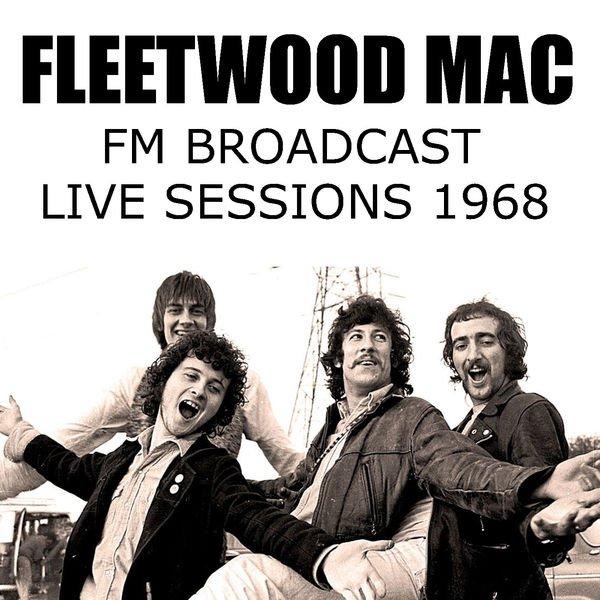 Fleetwood Mac - FM Broadcast Live Sessions 1968 (2020) CD
