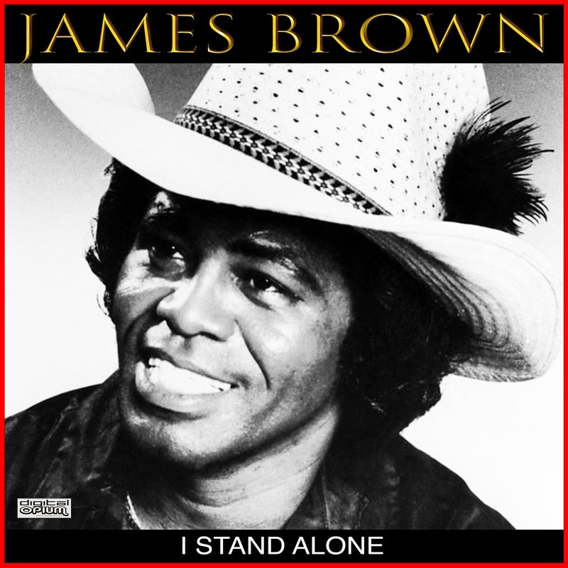 James Brown - I Stand Alone (2020) CD