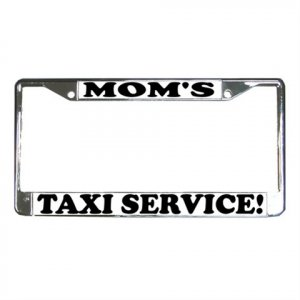 MOMS TAXI SERVICE License Plate Frame Vehicle Heavy Duty Metal 13309971
