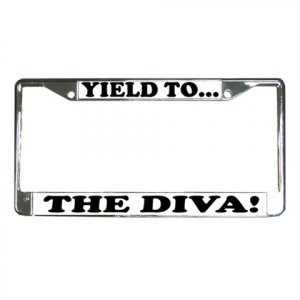YIELD TO THE DIVA License Plate Frame Vehicle Heavy Duty Metal 13309991