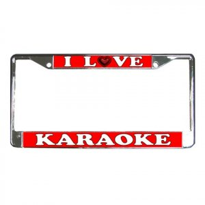 I LOVE KARAOKE License Plate Frame Vehicle Heavy Duty Metal 21360167