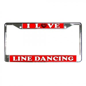 I LOVE LINE DANCING License Plate Frame Vehicle Heavy Duty Metal 21360169