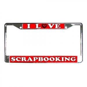 I LOVE SCRAPBOOKING License Plate Frame Vehicle Heavy Duty Metal 21360176