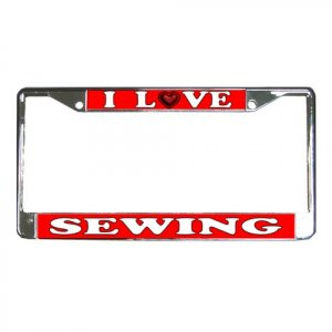 I LOVE SEWING License Plate Frame Vehicle Heavy Duty Metal 21360437