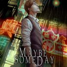 Maybe Someday: Kenji Shinohara Back Story (Illustrated Novel)
