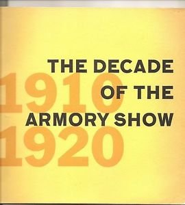 THE DECADE OF THE ARMORY SHOW 1910 - 1920 Whitney Museum Book 1963