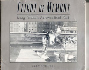 Flight Of Memory - Elly Shodell  Long Islands Aeronautical Past - Aircraft