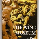WINE MUSEUM, Paris France - Guide by Jean-Jacques Hervy 1999 32pgs