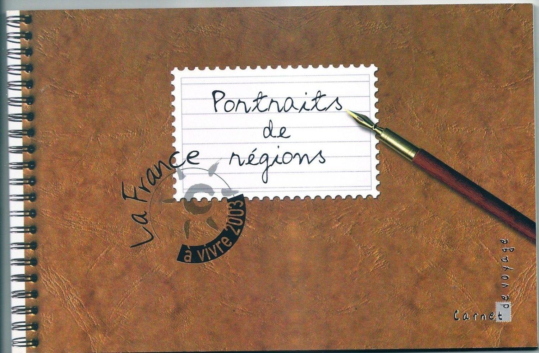 FRANCE Booklet Portraits de Regions France a Vivre  2003 Yvert Carnet 4001