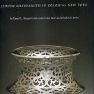 MYER MYERS: Jewish Silversmith in Colonial New York Yale Art Gallery catalogue