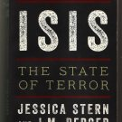 ISIS THE STATE OF TERROR  Jessica Stern and J.M. Berger  - NEW
